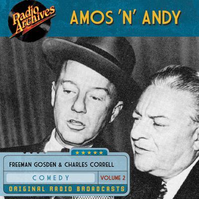 Amos 'n' Andy, Vol. 2 Audiobook, by Freeman Gosden