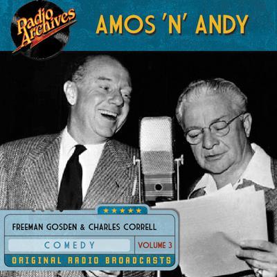 Amos 'n' Andy, Vol. 3 Audiobook, by Freeman Gosden