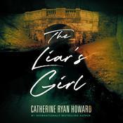 The Liar's Girl Audiobook, by Catherine Ryan Howard