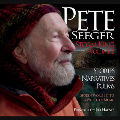 Pete Seeger: Storm King, Volume 2: Stories, Narratives, Poems Audiobook, by Pete Seeger