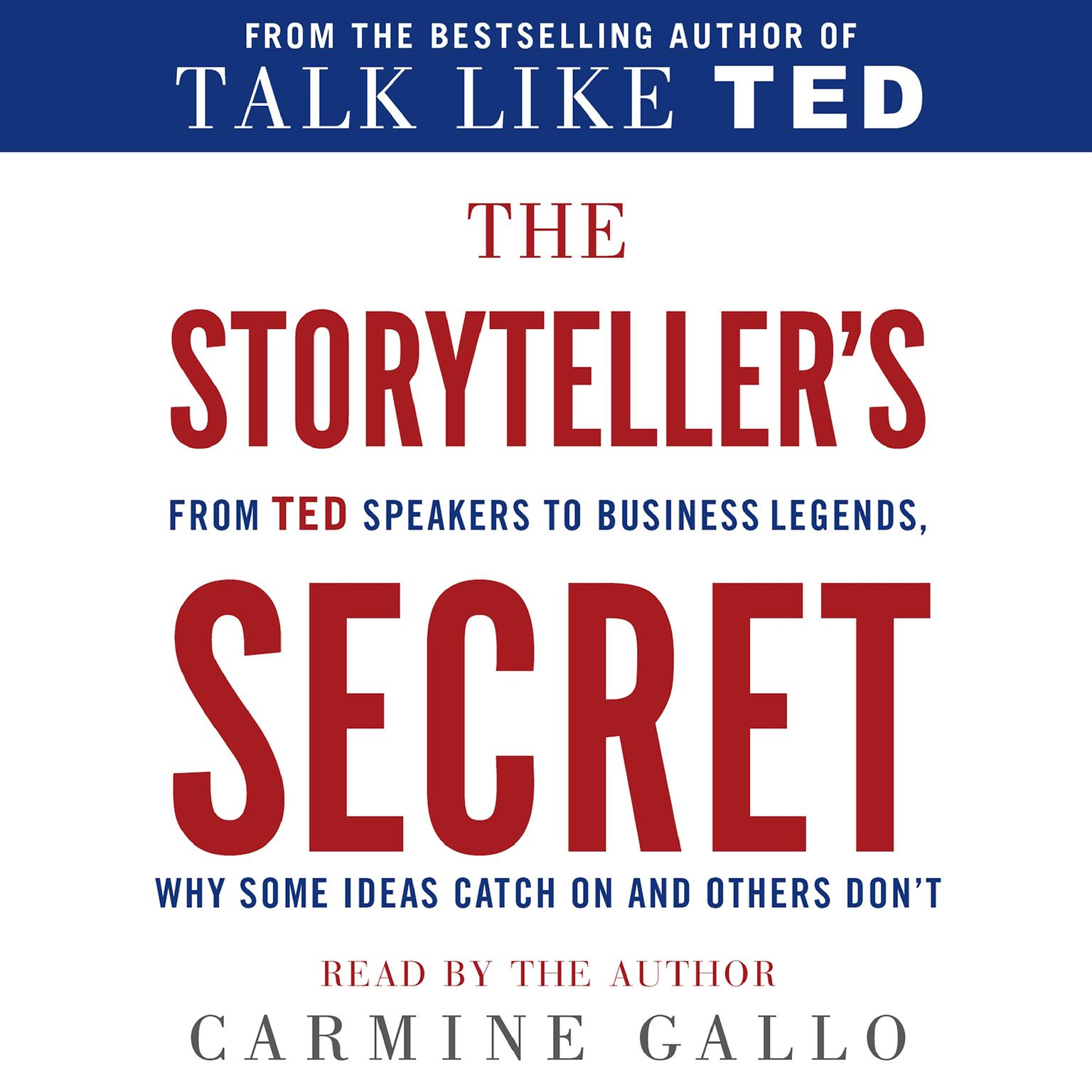 Printable The Storyteller's Secret: From TED Speakers to Business Legends, Why Some Ideas Catch On and Others Don't Audiobook Cover Art