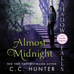 Almost Midnight: Shadow Falls: The Novella Collection Audiobook, by C. C. Hunter