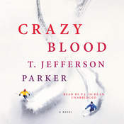 Crazy Blood: A Novel, by T. Jefferson Parker