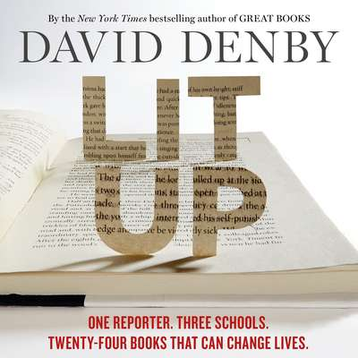 Lit Up: One Reporter. Three Schools. Twenty-four Books That Can Change Lives. Audiobook, by David Denby