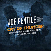 Cry of Thunder: Sherlock Holmes & Kolchak the Night Stalker Audiobook, by Joe Gentile