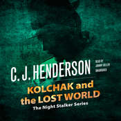 Kolchak and the Lost World Audiobook, by C. J.  Henderson