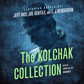 The Kolchak Collection Audiobook, by Jeff Rice, Joe Gentile, C. J.  Henderson