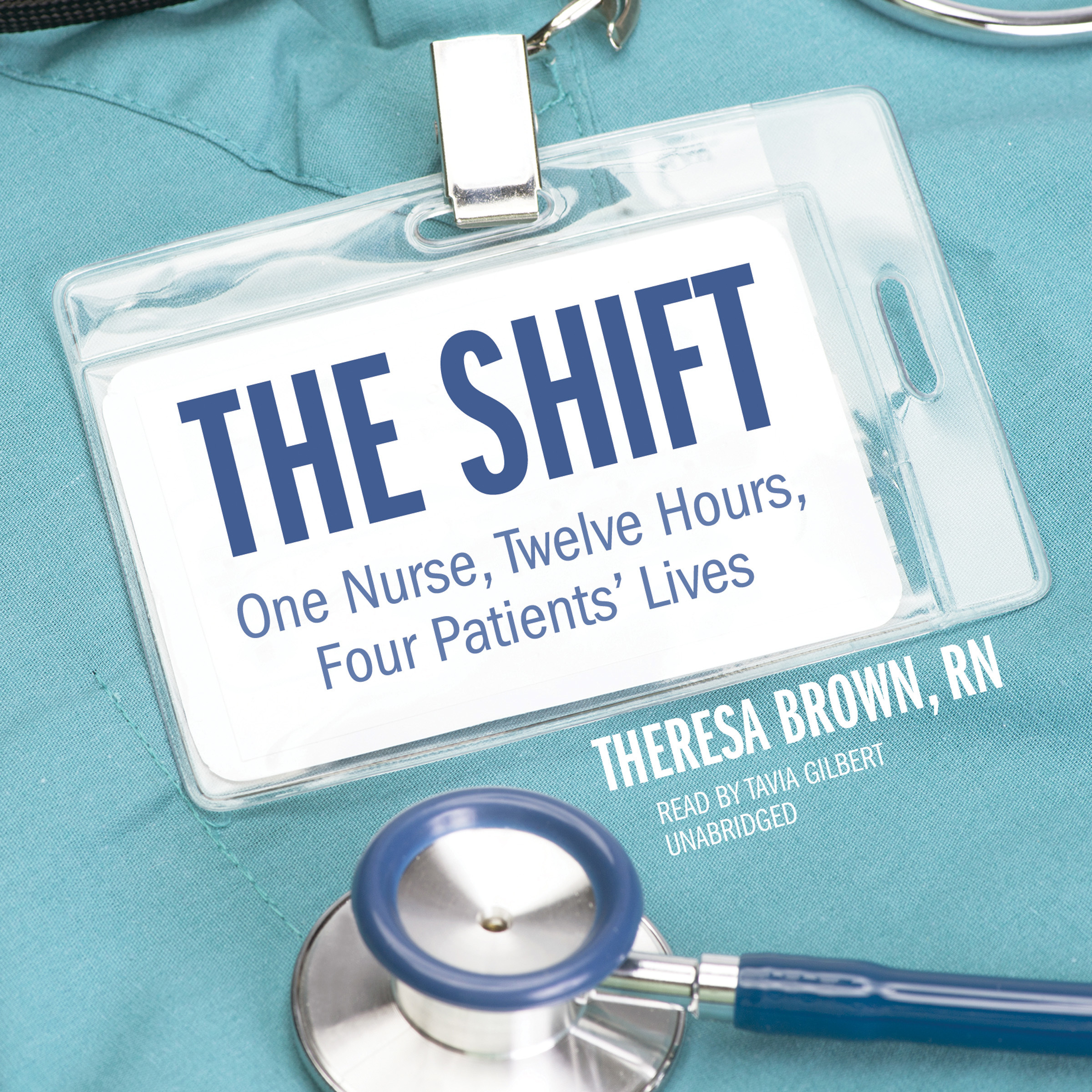 Printable The Shift: One Nurse, Twelve Hours, Four Patients' Lives Audiobook Cover Art