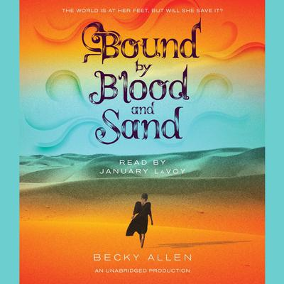 Bound by Blood and Sand Audiobook, by Becky Allen