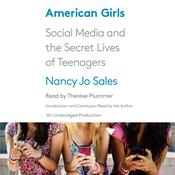 American Girls: Social Media and the Secret Lives of Teenagers Audiobook, by Nancy Jo Sales
