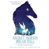 The Secret Horses of Briar Hill Audiobook, by Megan Shepherd