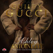 Guilty Gucci Audiobook, by Ashley Antoinette