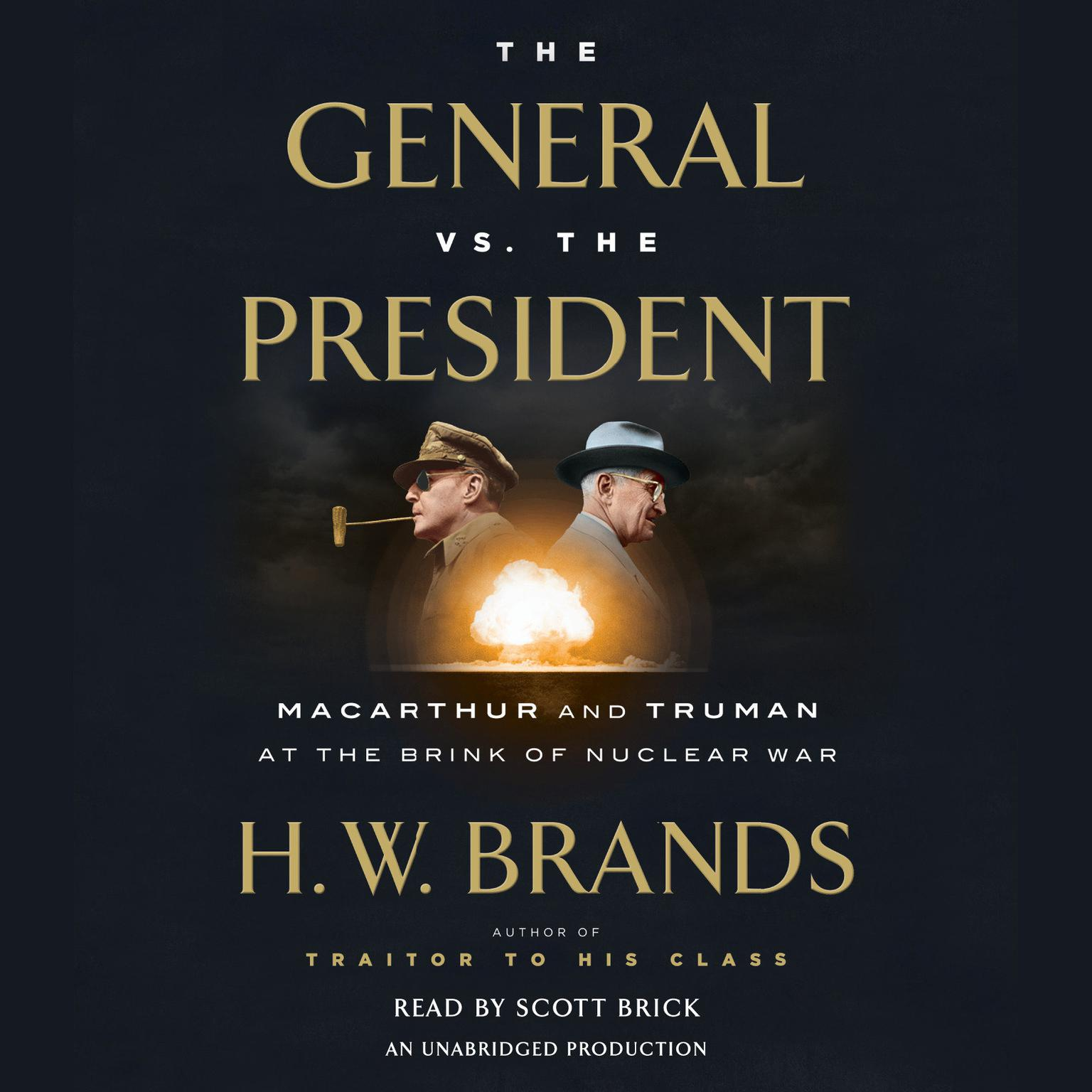 Printable The General vs. the President: MacArthur and Truman at the Brink of Nuclear War Audiobook Cover Art