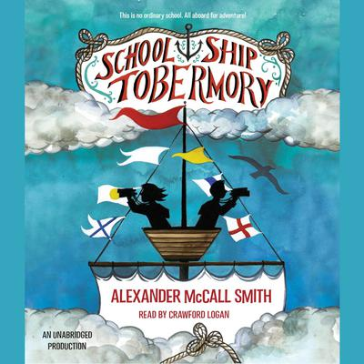 School Ship Tobermory Audiobook, by Alexander McCall Smith