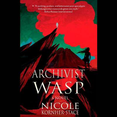 Archivist Wasp: A Novel Audiobook, by Nicole Kornher-Stace