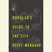 A Burglar's Guide to the City, by Geoff Manaugh