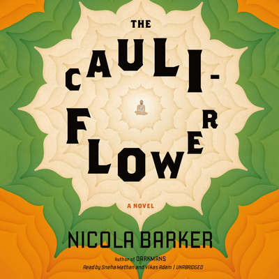 The Cauliflower: A Novel Audiobook, by Nicola Barker