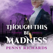 Though This Be Madness, by Penny Richards