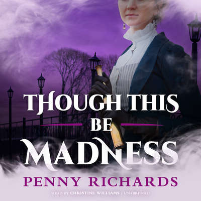 Though This Be Madness Audiobook, by Penny Richards