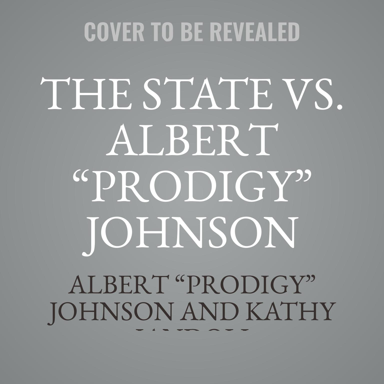 "Printable The State vs. Albert ""Prodigy"" Johnson Audiobook Cover Art"