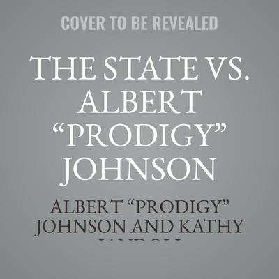 "The State vs. Albert ""Prodigy"" Johnson Audiobook, by Albert ""Prodigy"" Johnson"
