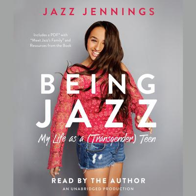 Being Jazz: My Life as a (Transgender) Teen Audiobook, by Jazz Jennings