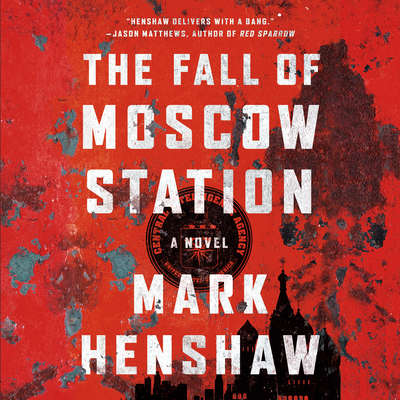 The Fall of Moscow Station Audiobook, by Mark Henshaw