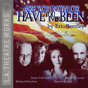 Are You Now or Have You Ever Been? Audiobook, by Eric Bentley