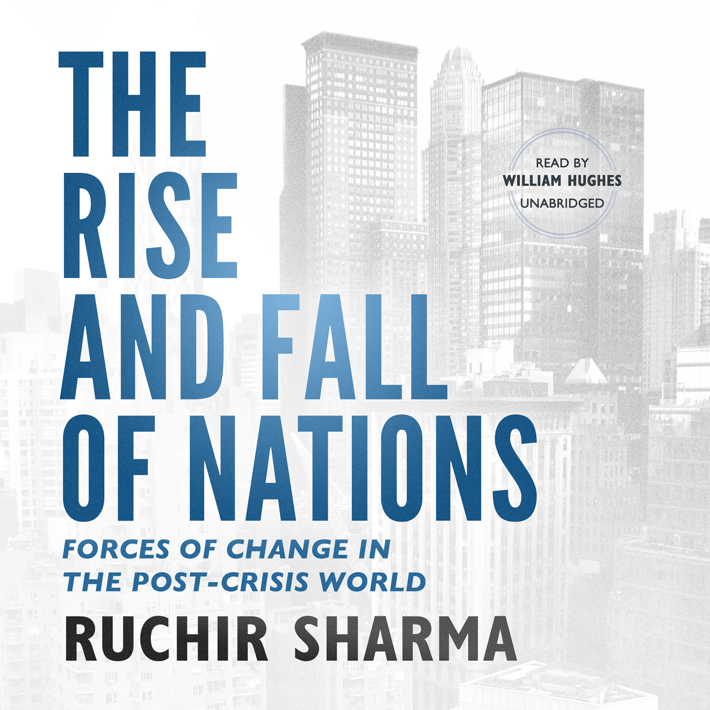 Printable The Rise and Fall of Nations: Forces of Change in the Post-crisis World Audiobook Cover Art