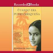 Cuando era puertorriqueña, by Esmeralda Santiago