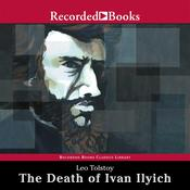 The Death of Ivan Ilyich Audiobook, by Leo Tolstoy