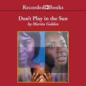 Don't Play in the Sun: One Woman's Journey through the Color Complex, by Marita Golden