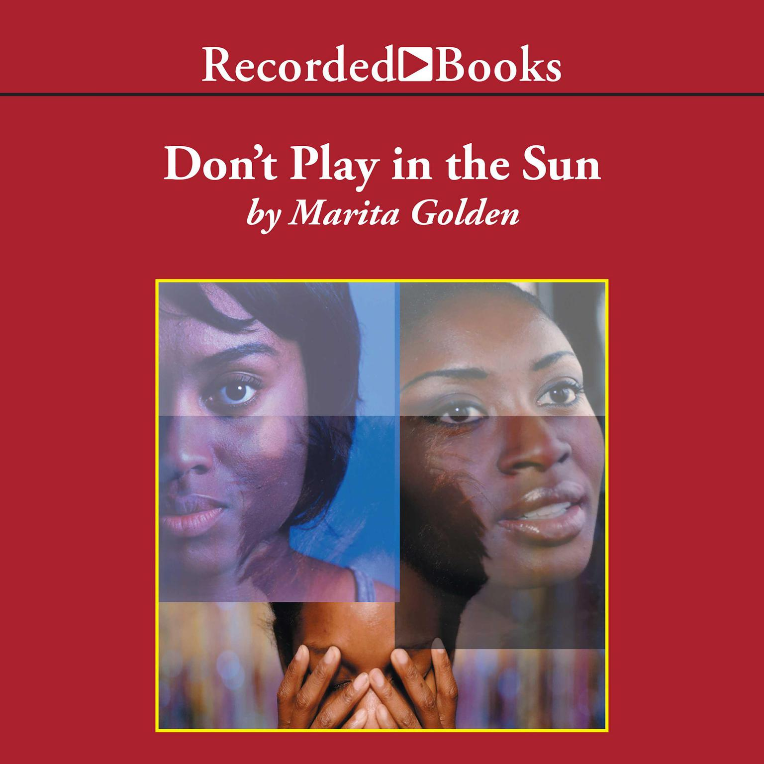 Printable Don't Play in the Sun: One Woman's Journey through the Color Complex Audiobook Cover Art