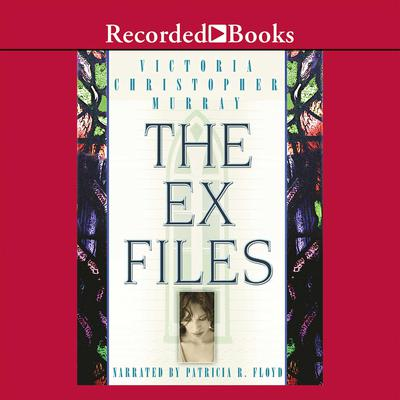 The Ex Files Audiobook, by Victoria Christopher Murray