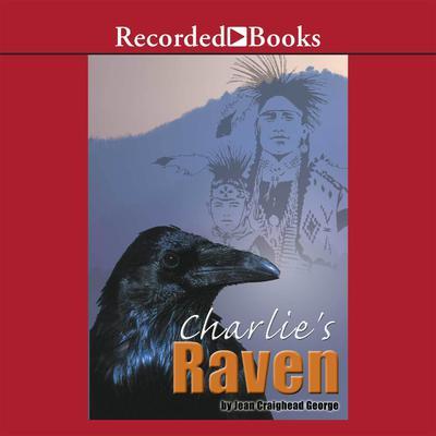 Charlie's Raven Audiobook, by Jean Craighead George