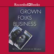 Grown Folks Business Audiobook, by Victoria Christopher Murray