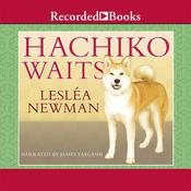 Hachiko Waits Audiobook, by Lesléa Newman