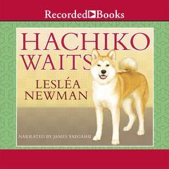 Hachiko Waits Audiobook, by Lesléa Newman