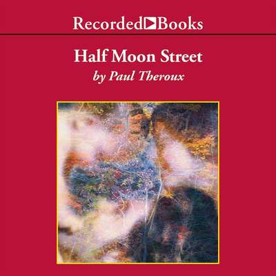 Half Moon Street Audiobook, by Paul Theroux