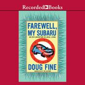 Farewell, My Subaru: An Epic Adventure in Local Living, by Doug Fine