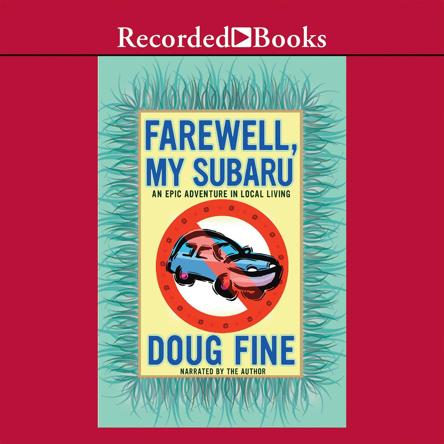 Printable Farewell, My Subaru: An Epic Adventure in Local Living Audiobook Cover Art