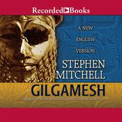 Gilgamesh: A New English Version Audiobook, by Stephen Mitchell