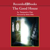 The Good House: A Novel Audiobook, by Tananarive Due