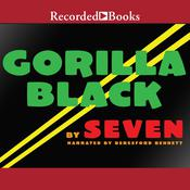 Gorilla Black: A Novel Audiobook, by Seven
