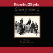 Gritos y susurros: Experiencias intempestivas de 38 mujeres Audiobook, by Denise Dresser