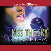Kiss the Sky Audiobook, by Farai Chideya