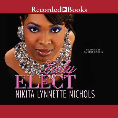 Lady Elect Audiobook, by Nikita Lynnette Nichols