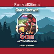 Gom on Windy Mountain Audiobook, by Grace Chetwin