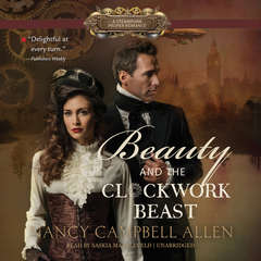 Beauty and the Clockwork Beast Audiobook, by Nancy Campbell Allen