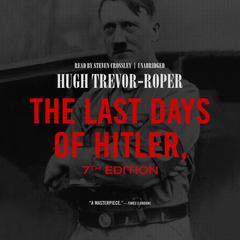 The Last Days of Hitler, 7th Edition Audiobook, by Hugh Trevor-Roper